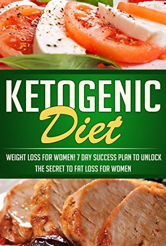 USE! Ketogenic Diet Weight Loss For Women 7 Day Success Plan to Unlock the Secret to Fat Loss for Women Keto Guide and Beginners Cookbook with Healthy