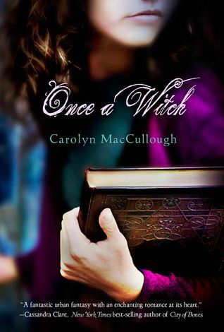 Title: Once a Witch Author: Carolyn MacCullough Date Started: June 28 Date Finished: June 29 Format: Hardcover from local library Tamsin Greene comes from a long line of witches, and on the day she…
