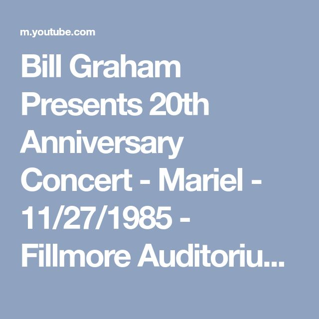 Bill Graham Presents 20th Anniversary Concert - Mariel - 11/27/1985 - Fillmore Auditorium (Official) - YouTube