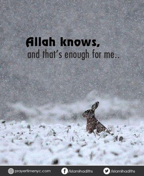 #Allah knows, and that's enough for me. #Allahuakbar #islam #muslim #faith #islamicquotes #muslimquotes