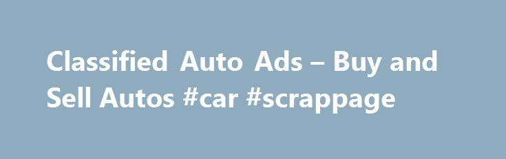 """Classified Auto Ads – Buy and Sell Autos #car #scrappage http://car.remmont.com/classified-auto-ads-buy-and-sell-autos-car-scrappage/  #buy and sell cars # Latest Posts div align=""""center"""" !– Begin Official PayPal Seal — a title=""""RV Classifieds 