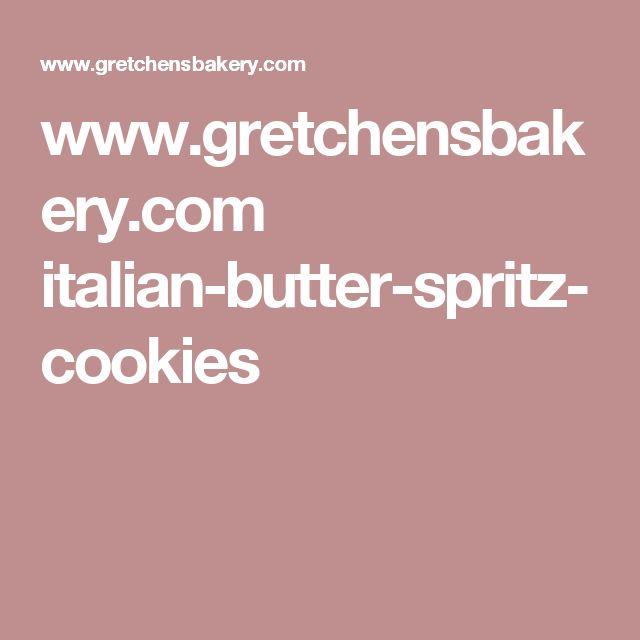www.gretchensbakery.com italian-butter-spritz-cookies
