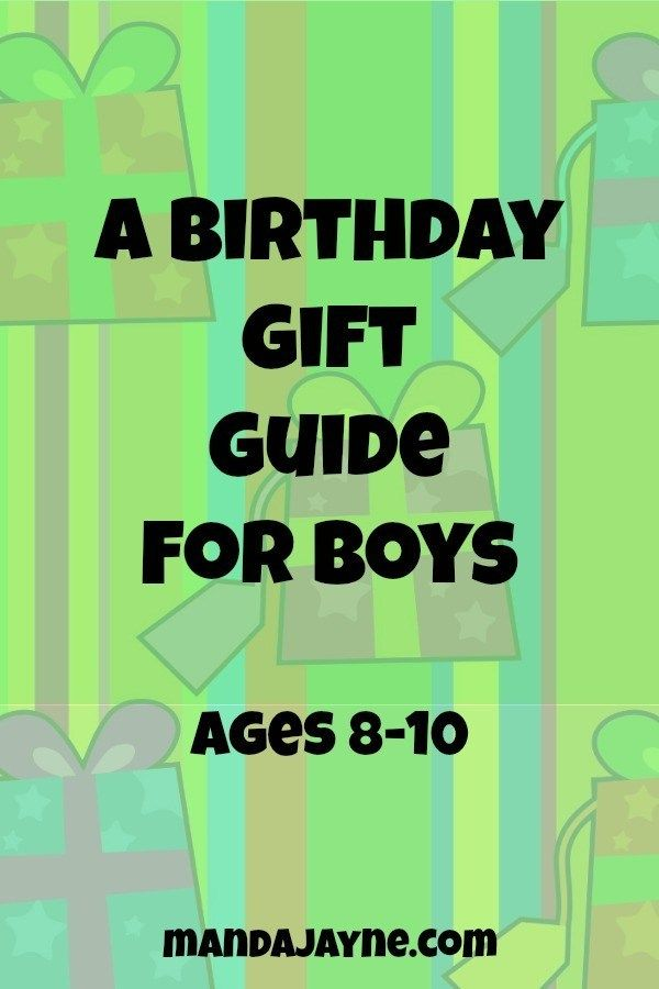 A Birthday Gift Guide For Boys Ages 8 10 Years Old Some Unique Ideas That Your Kids Are Sure To Love