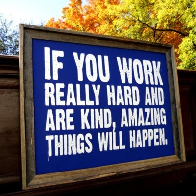 If you work really hard and are kind, amazing things will happen.: Work Hard, Work Ethic, Conan O' Brien, Quotes, Conan Obrien, Amazing Things, Be Kind, Truths, True Stories