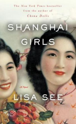 Shanghai Girls by Lisa See (2010, Paperback) FREE SHIPPING!