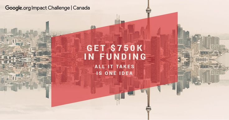 Represent a Canadian non-profit that has an innovative idea? Google Canada is funding nonprofits using technology to tackle complex challenges. Apply now before the November 26th deadline!