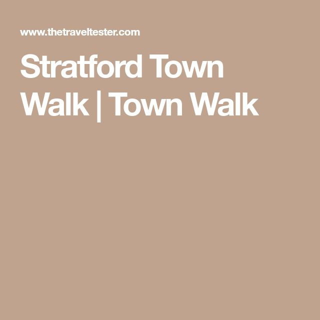 Stratford Town Walk | Town Walk