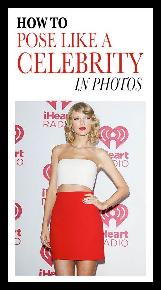 How to pose like a celeb: There's a reason why celebrities like Taylor Swift look amazing in photos. Yes, they're genetically blessed, but they also know some posing tricks that make any picture super flattering. Here, the top 7 tips to look great in photos. | allure.com