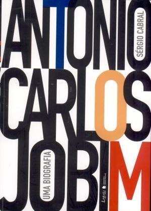 Antonio Carlos Jobim - Uma Biografia