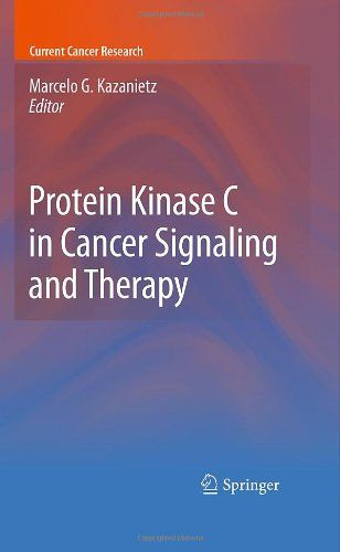 Protein Kinase C in Cancer Signaling and Therapy (Current Cancer Research)