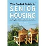 Pocket guide to senior housing: what they don't tell you and what you need to know...