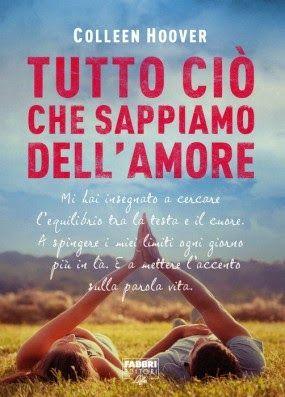 """Leggere Romanticamente e Fantasy: """"Tutto ciò che sappiamo dell'amore"""" di Colleen Hoo..."""