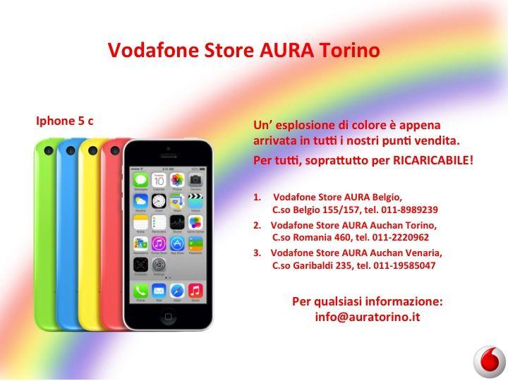 Sono arrivati!! Iphone 5C disponibili per tutti soprattutto per RICARICABILE!!! Tutti i colori li trovate disponibili nei nostri punti vendita... e voi di che colore vi sentite?? #VodafoneStoreAURABelgio #VodafoneStoreAURAAuchanTorino #VodafoneStoreAURAAuchanVenaria e per qualsiasi informazione non esitare a contattarci info@auratorino.it