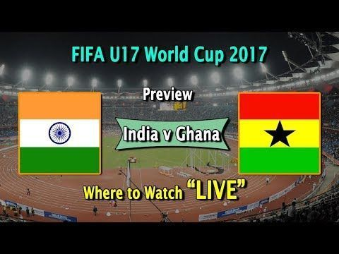 FIFA U17 World Cup 2017: #India U17vsGhana U17 Match Preview, Watch Live Here | ...