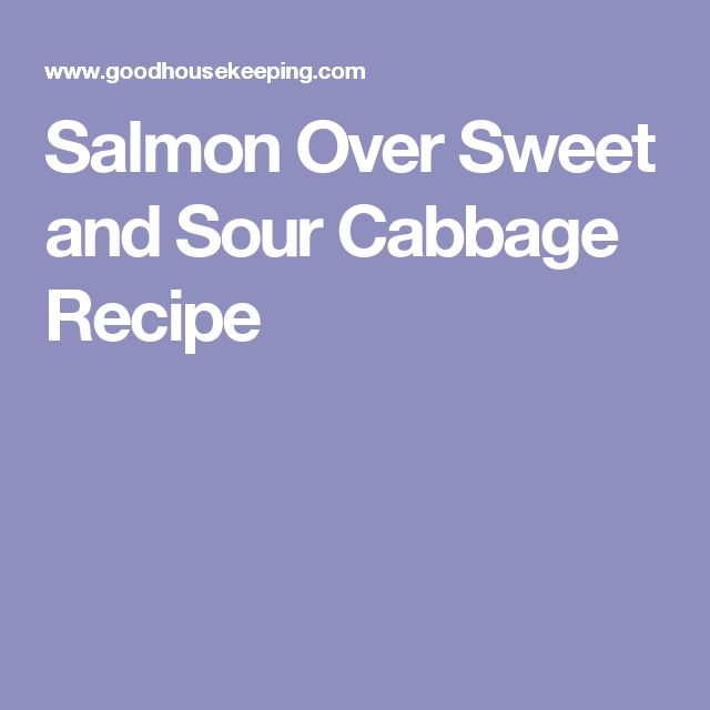 Salmon Over Sweet and Sour Cabbage Recipe