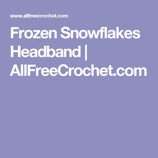 Frozen Snowflakes Headband | AllFreeCrochet.com