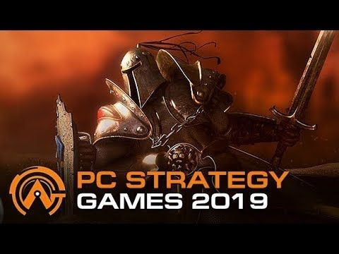 Top 10 Upcoming PC Strategy Games of 2019 [Real time Turn Based 4X]