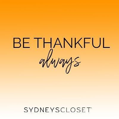 We're thankful for you! Feast on great food with family and friends.  Happy Thanksgiving from Sydney's Closet.