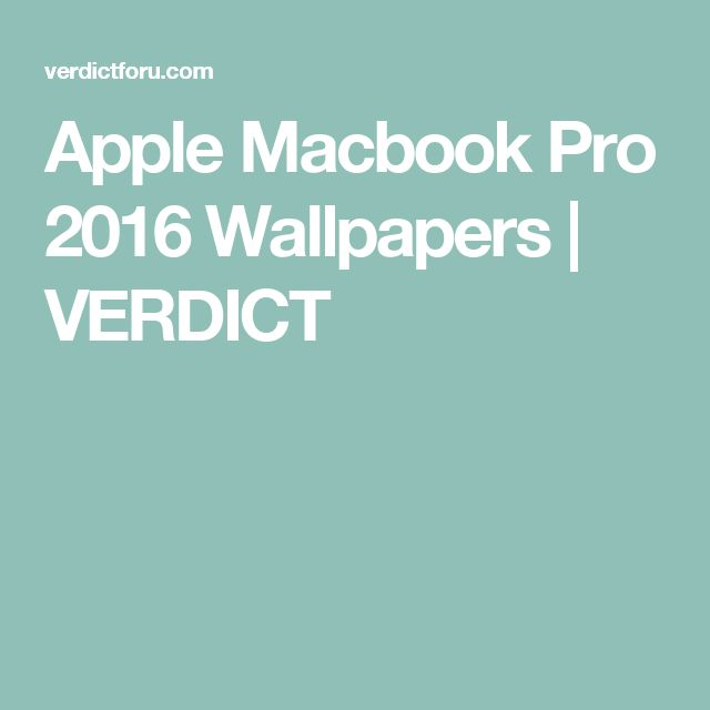 Apple Macbook Pro 2016 Wallpapers | VERDICT