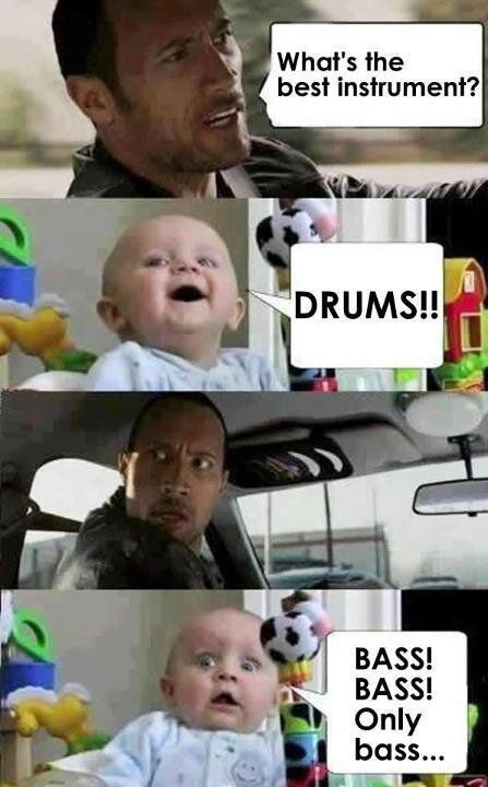 Only Bass! I'm dead inside. Too funny