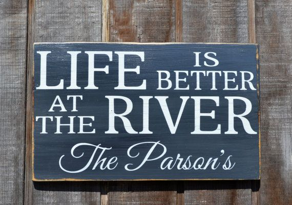 River Sign - Life Is Better At The River River House Decor Custom River Sign Cabin Decor Rustic Personalized Cottage Hand Painted Wood Sign