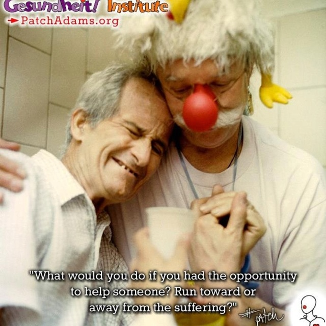 The reason I went into healthcare   <3 Patch Adams