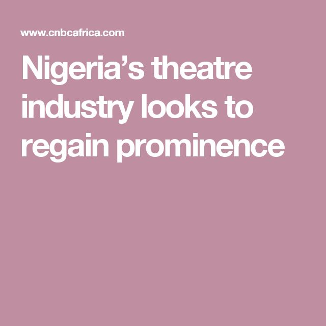Nigeria's theatre industry looks to regain prominence