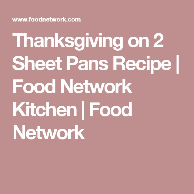 Thanksgiving on 2 Sheet Pans Recipe | Food Network Kitchen | Food Network