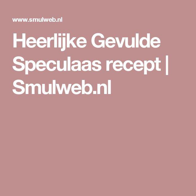 Heerlijke Gevulde Speculaas recept   Smulweb.nl
