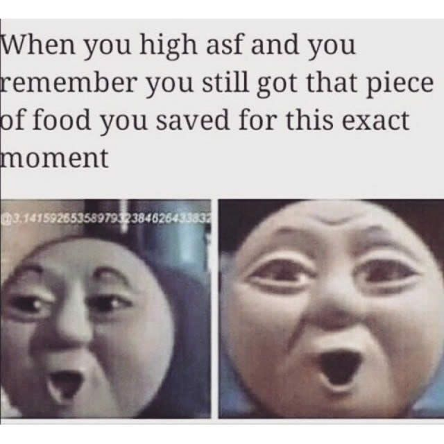 Stash of Munchies When High AF Funny Weed Memes