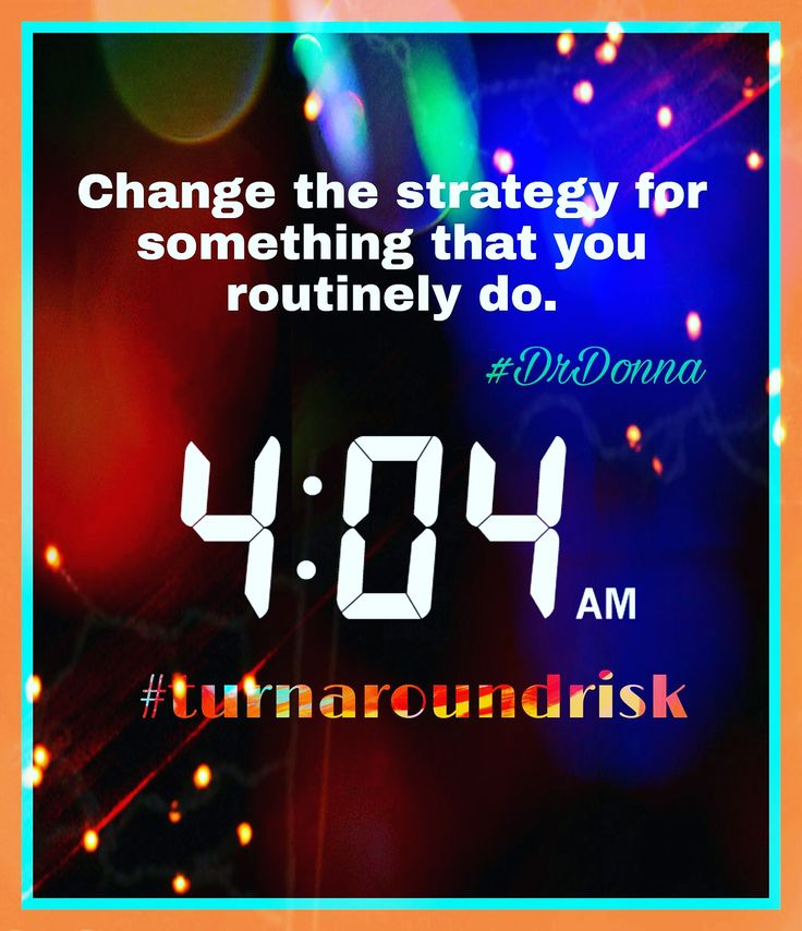 The truth is that routine is the surest way down the sticky road of rutness. You have to mix it up! So, here's your Thursday Turn Around Risk. #DrDonna #TurnAroundEffect #TurnAroundRisk #Thursday #Jueves #Changeisgood #Motivation