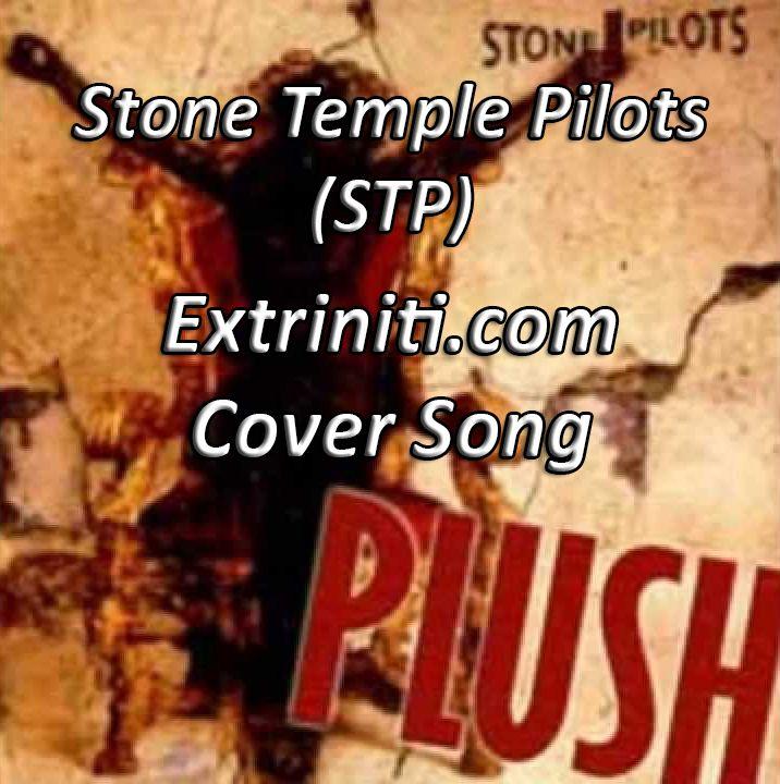 """Plush"" (STP - Stone Temple Pilots) Extriniti.com's Cover Song Version #StoneTemplePilots #PLUSH #RockCover #CoverSong"