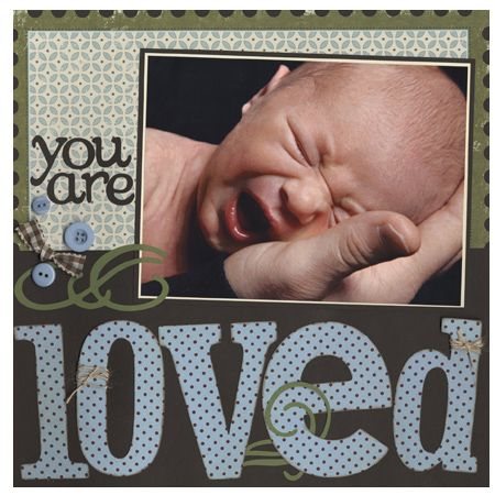 You Are Loved--one of my favorite layouts to do in a baby scrapbook!