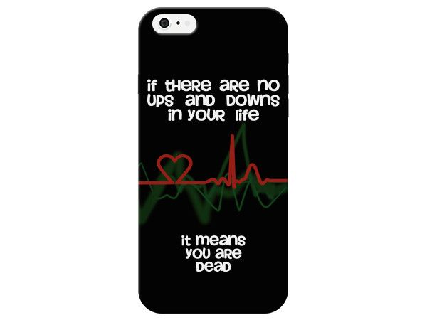 If There Are No Ups and Downs In Your Life Phone Case
