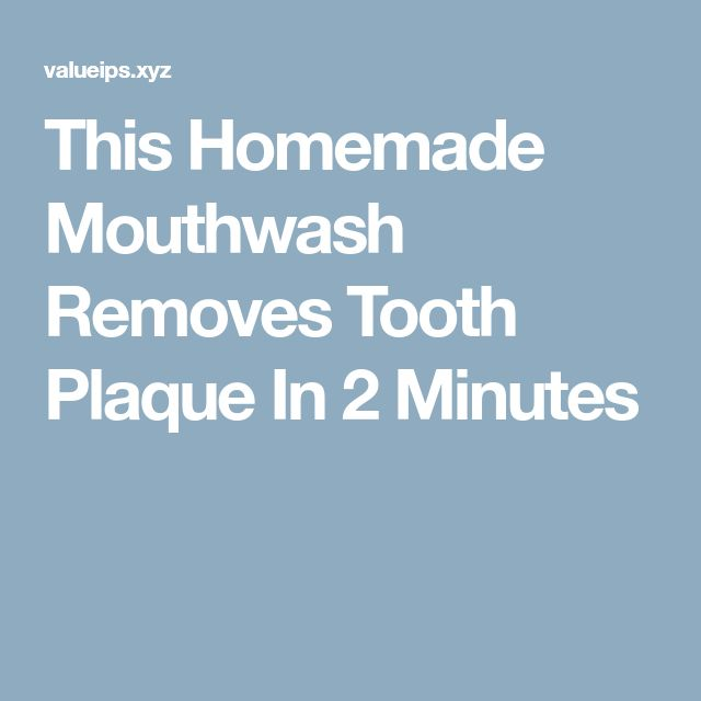 This Homemade Mouthwash Removes Tooth Plaque In 2 Minutes