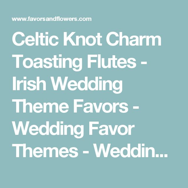 Celtic Knot Charm Toasting Flutes - Irish Wedding Theme Favors - Wedding Favor Themes - Wedding Favors & Party Supplies - Favors and Flowers