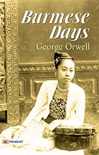 Burmese Days by George Orwell   #Books #Novel #Burma #Myanmar