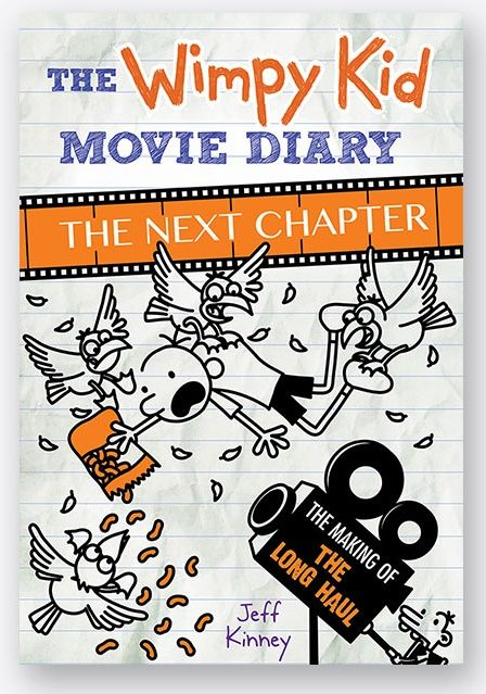 The Wimpy Kid Movie Diary : The Next Chapter.  Making a movie is a lot like going on a road trip. There are twists and turns and lots of surprises along the way. Hit the road with author and illustrator Jeff Kinney and get a behind-the-scenes look at the making of the latest 20th Century Fox movie, Diary of a Wimpy Kid: The Long Haul.