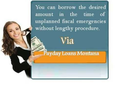 Payday Loans Montana- Finest Finance To Overcome Unwanted Fiscal Emergen...
