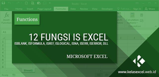 Belajar Excel tentang 12 Fungsi IS Pada Microsoft Excel (ISBLANK, ISFORMULA, ISREF, ISLOGICAL, ISNA, ISERR, ISERROR, ISTEXT, ISNONTEXT, ISNUMBER, ISEVEN)
