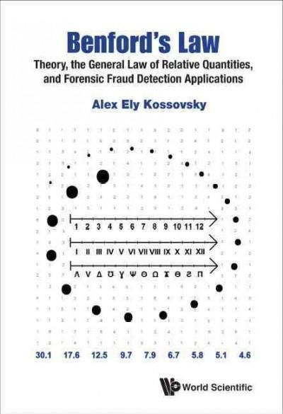 Benford's Law: Theory, the General Law of Relative Quantities, and Forensic Fraud Detection Applications