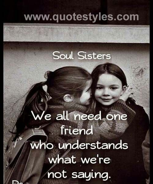 Soul sisters- Friendship quotes