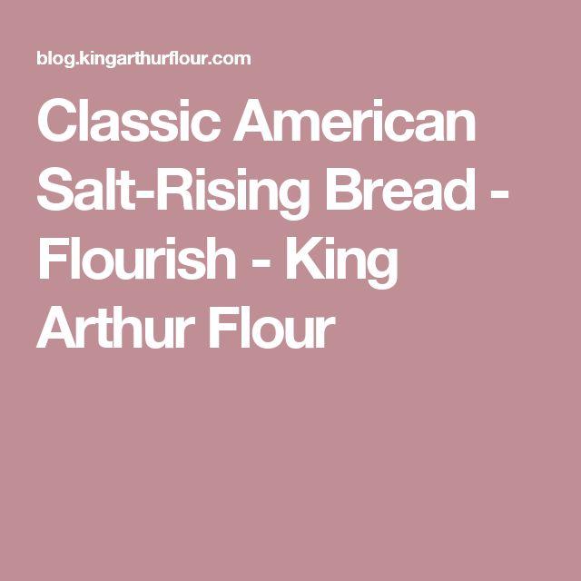 Classic American Salt-Rising Bread - Flourish - King Arthur Flour