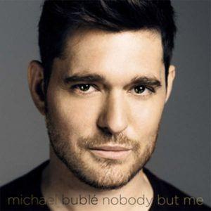 Michael Buble – Nobody but Me (Single ITUNES)