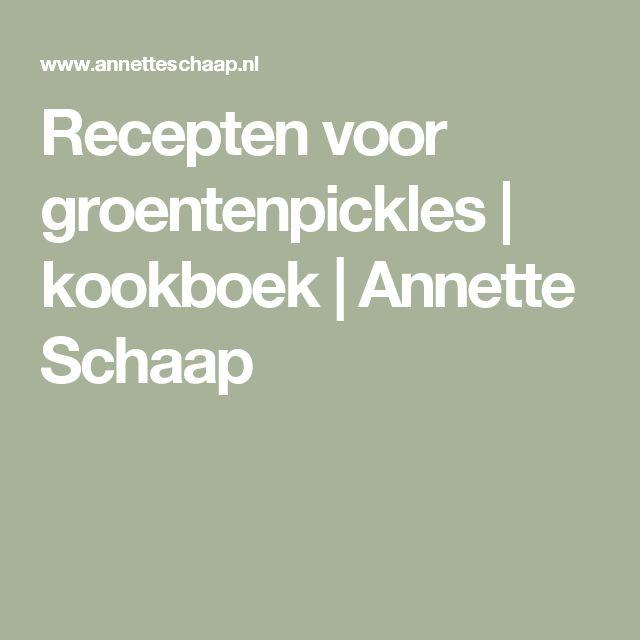 Recepten voor groentenpickles   kookboek   Annette Schaap