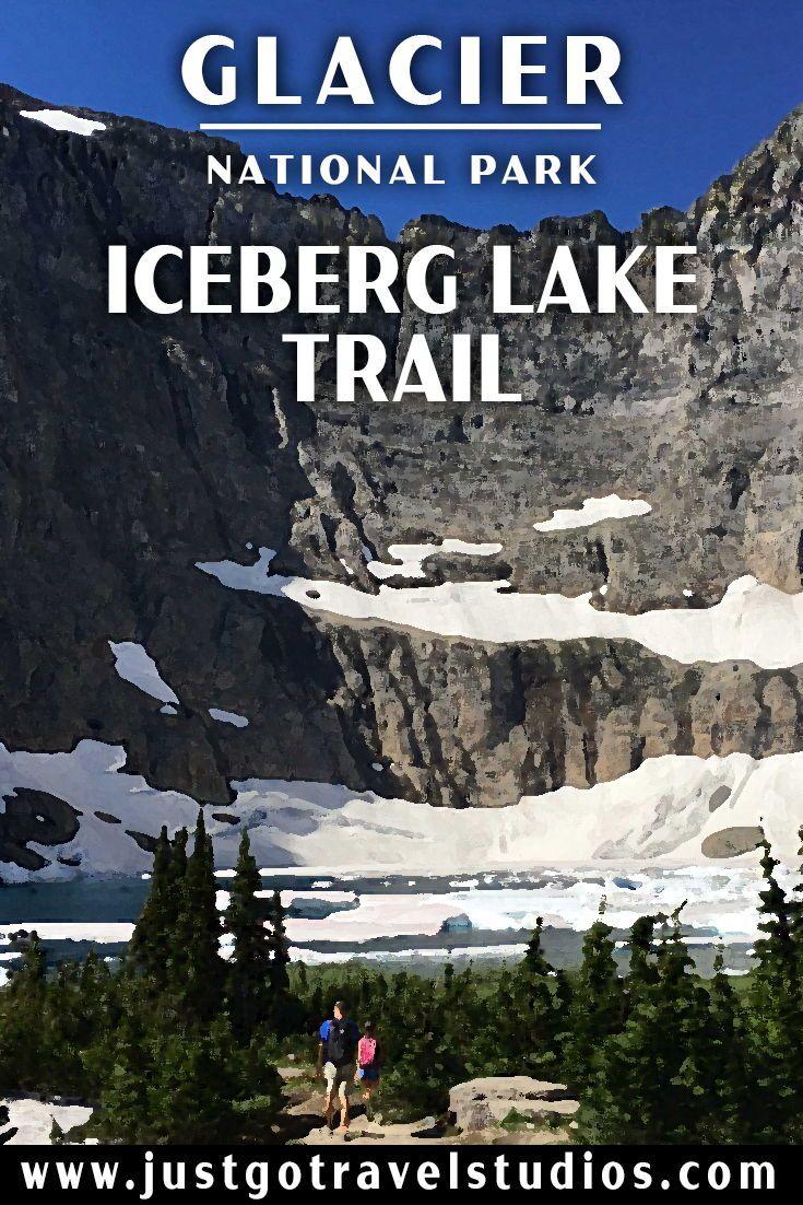Just Go to Glacier National Park - Hiking the Iceberg Lake