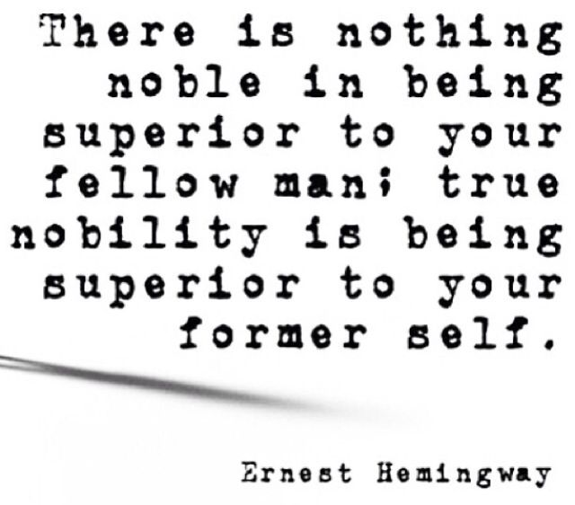 Earnest Hemingway quote: Hemingway Quotes, Ernest Hemmingway, Ernesthemingway, Ernest Hemingway, So True, Inspirational Quotes, Hemingwayquot, Inspiration Quotes, True Noble