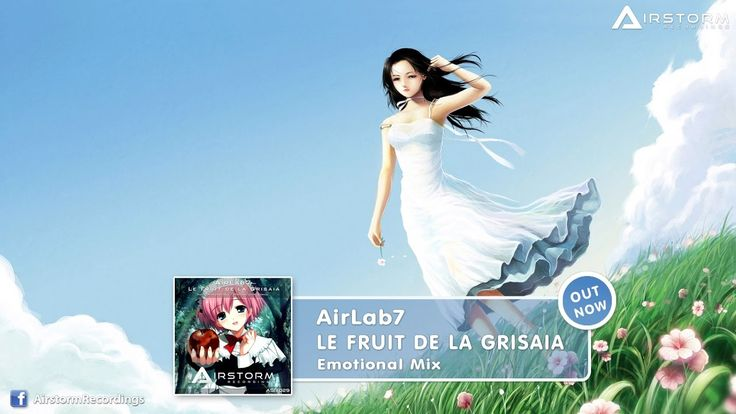 AirLab7 - Le Fruit de la Grisaia (Emotional Mix) [Airstorm Recordings] -...