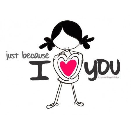 """Lámina """"Just because I love you"""""""