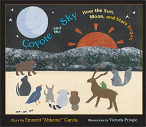 Coyote and the Sky: How the Sun, Moon, and Stars Began: Emmett Garcia, Victoria Pringle: 9780826337306: Books - Amazon.ca